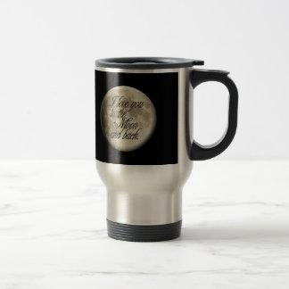 I Love You to the Moon and Back Realistic Lunar Travel Mug