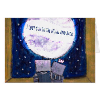 I Love You to the Moon and Back Robots Notecards Card