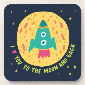I Love You To The Moon And Back Rocketship Drink Coaster