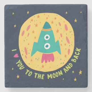 I Love You To The Moon And Back Rocketship Stone Coaster
