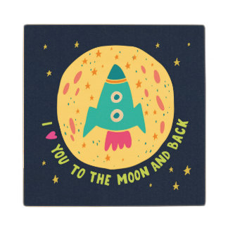 I Love You To The Moon And Back Rocketship Wood Coaster