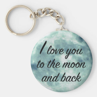 I Love You to the Moon and Back Romantic Quote Keychain
