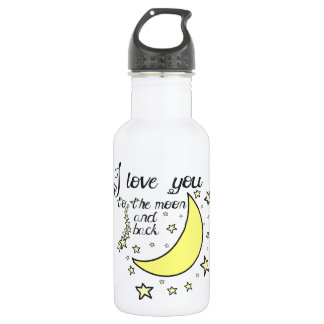 I love you to the moon and back stainless steel water bottle