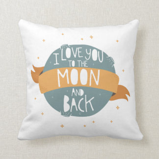 """I love you to the moon and back"" Throw Pillow"