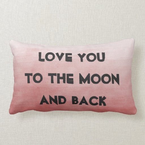 Throw Pillow I Love You To The Moon And Back : I Love You to the Moon and Back Throw Pillow Zazzle