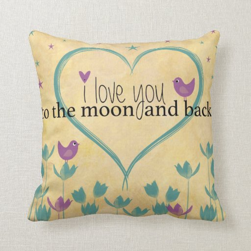 Throw Pillow I Love You To The Moon And Back : I Love You to the Moon and Back !! Throw Pillow Zazzle