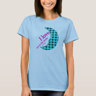 I Love You to the Moon and Back Tshirt