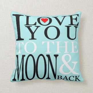 I Love You to the Moon and Back Turquoise Throw Pillow