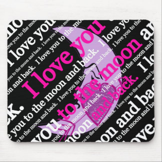 I love you to the moon and back typography mouse pad