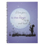 I Love You to the Moon and Back-Unique Gifts Spiral Notebook