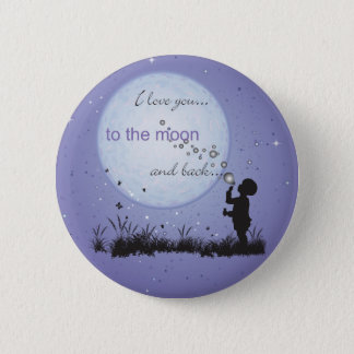 I Love You to the Moon and Back-Unique Gifts Pinback Button