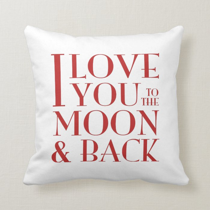 I love you to the moon and back white throw pillow Zazzle