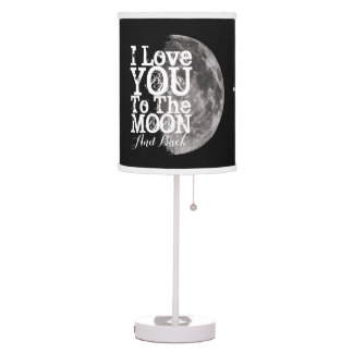 I Love You To The Moon And Back with Your Name Desk Lamp