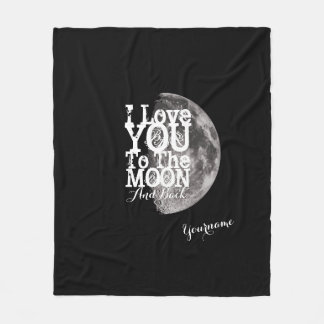 I Love You To The Moon And Back with Your Name Fleece Blanket