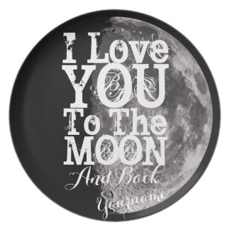 I Love You To The Moon And Back with Your Name Melamine Plate