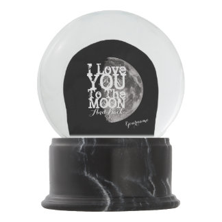 I Love You To The Moon And Back with Your Name Snow Globe
