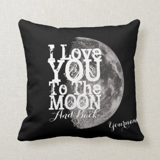 I Love You To The Moon And Back with Your Name Throw Pillow