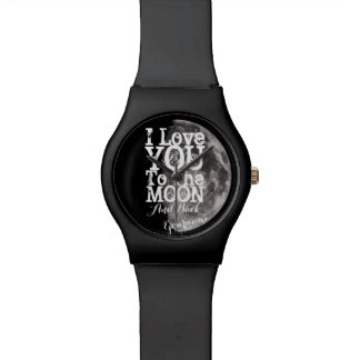 I Love You To The Moon And Back with Your Name Wristwatch