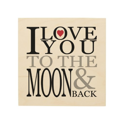 i love you to the moon and back wood wall art zazzle. Black Bedroom Furniture Sets. Home Design Ideas