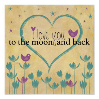 I Love You to the Moon and Back Word Art Poster