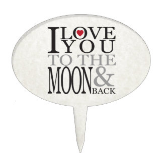 I LOVE YOU TO THE MOON & BACK CAKE TOPPER