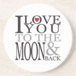 I LOVE YOU TO THE MOON & BACK DRINK COASTERS