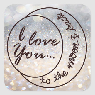 I Love You to the Moon & Back Square Sticker