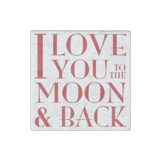 I love you to the moon & back stone magnet