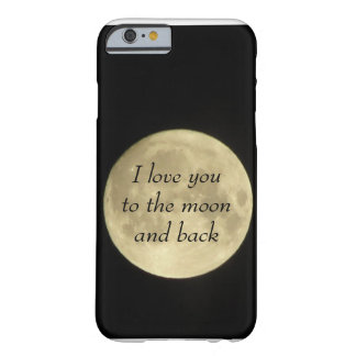 I love you to the moona and back iPhone 6 case