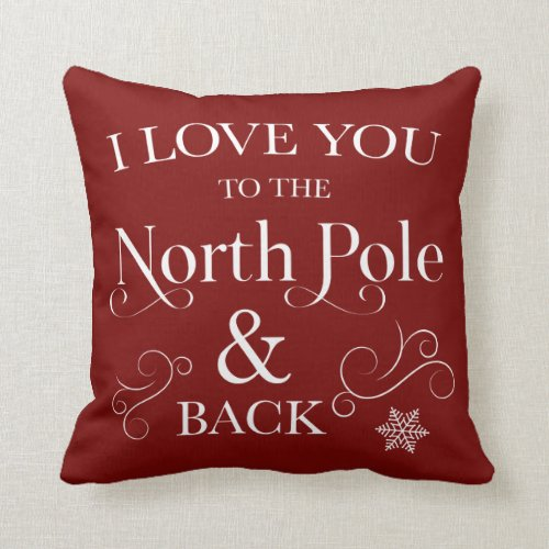 I Love You To The North Pole & Back Holiday Pillow