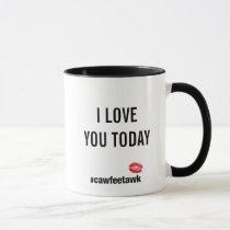 I Love You Today (Mug) Mug