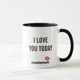 I Love You Today (Mug) Mug