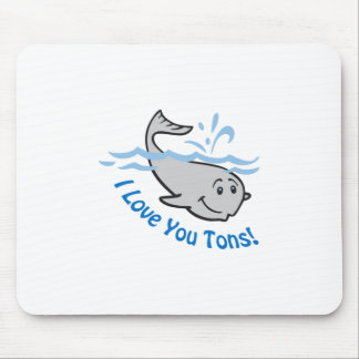 I LOVE YOU TONS MOUSE PAD