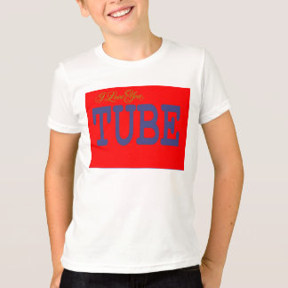 I LOVE YOU TUBE T-Shirt