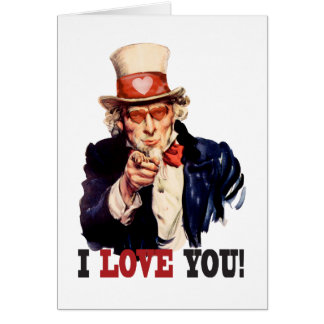 I Love You - Uncle Sam Style Valentine Greeting Cards