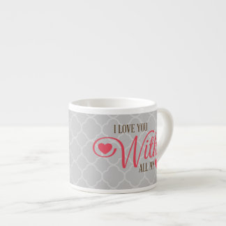 I Love You With All My Love Espresso Cup