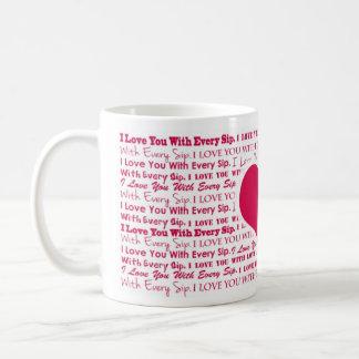 I love you with every sip coffee mugs