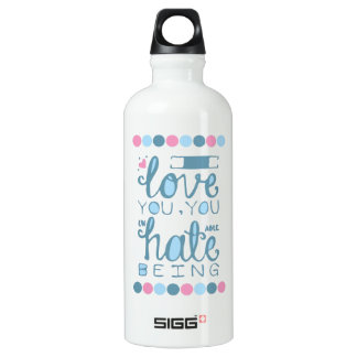 I Love You, You Unhateable Being SIGG Traveler 0.6L Water Bottle