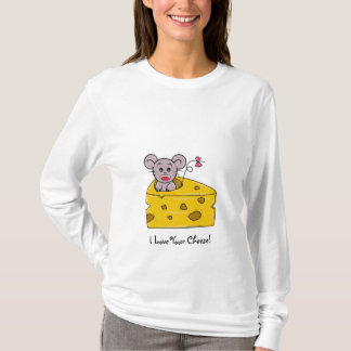 I love your Cheese T-Shirt