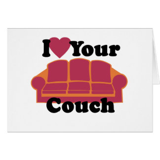 I Love Your Couch Card
