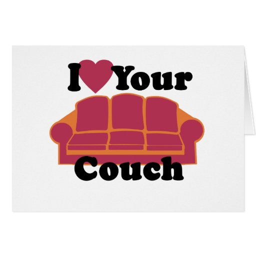 I Love Your Couch Greeting Card