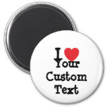 I love Your Custom Text heart T-Shirt Magnets