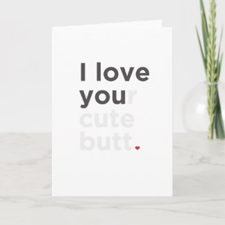 I Love Your Cute Butt Funny Card