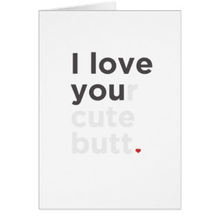 I Love Your Cute Butt Funny Card at Zazzle