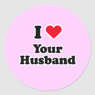 I love your husband classic round sticker