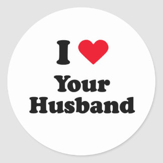 I love your husband round stickers