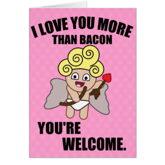 I LOVE YOUR MORE THAN BACON CARD