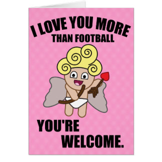I LOVE YOUR MORE THAN FOOTBALL CARD