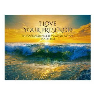 I Love Your Presence, Psalm 16:11 Custom Ocean Postcard