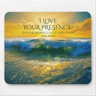 I Love Your Presence, Psalm 16:11 Ocean Sunset Mouse Pad